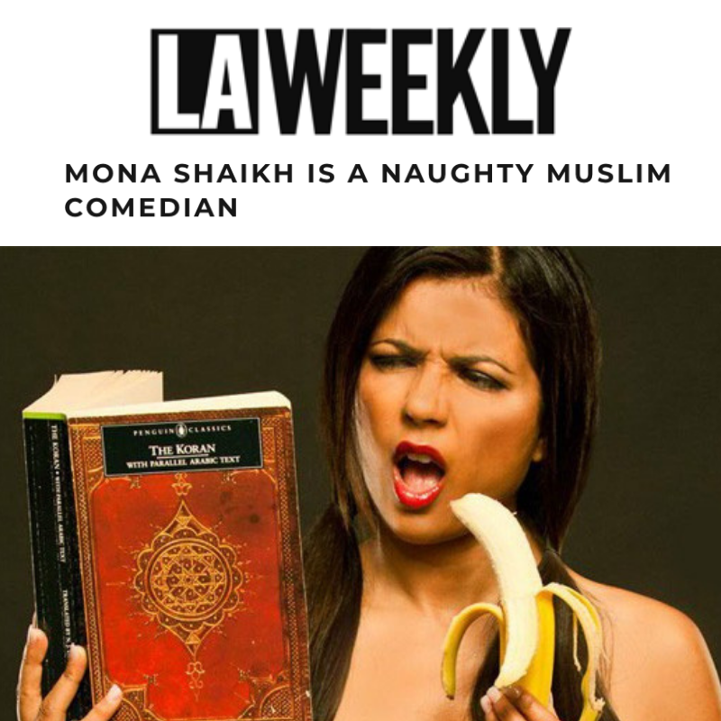 Mona Shaikh Is A Naughty Muslim Comedian