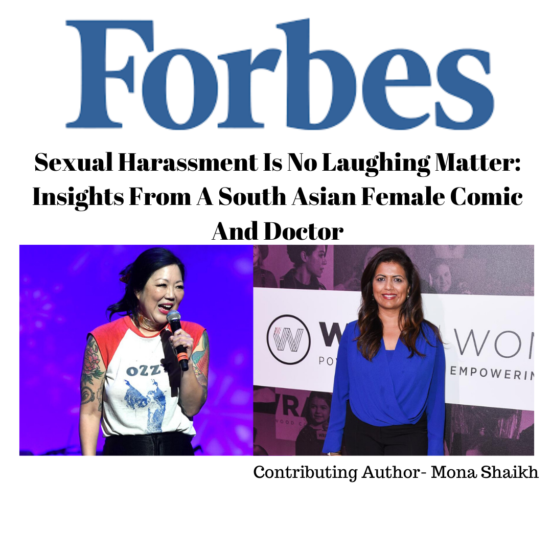 FORBES-Sexual Harassment Is No Laughing Matter: Insights From A South Asian Female Comic And Doctor