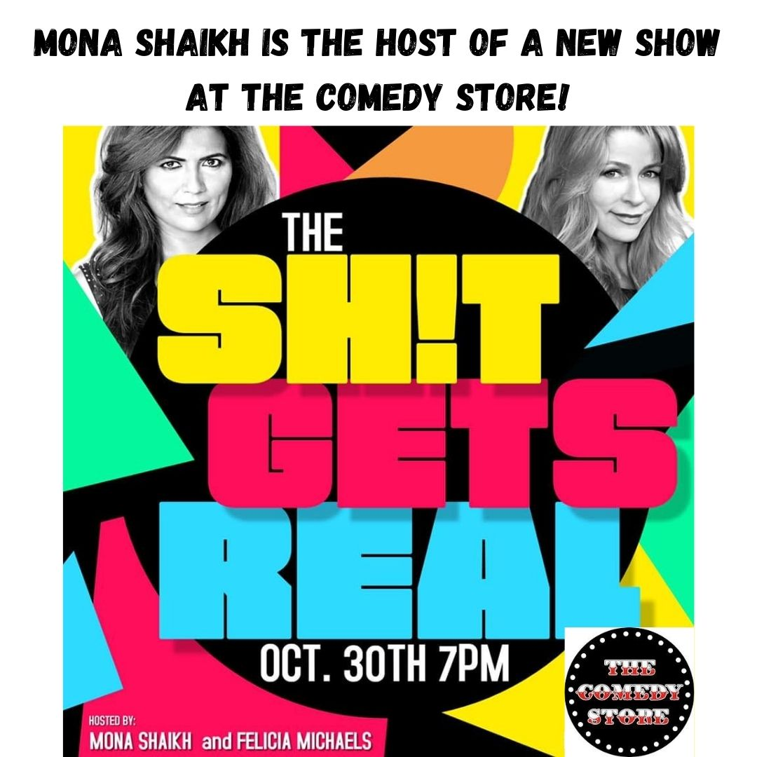 Mona Shaikh-Host of a new show at The Comedy Store-The Sh!t Gets Real!